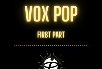 Vox pop (first part)
