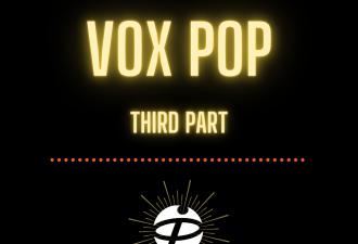 Vox pop (third part)